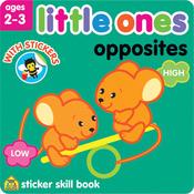Opposites - Little Ones Sticker Skill Book