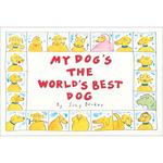 My Dog's The World's Best Dog - Workman Publishing