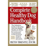 The Complete Healthy Dog Handbook - Workman Publishing