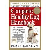 The Complete Healthy Dog Handbook - Workman Publishing