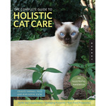 The Complete Guide To Holistic Cat Care - Quarry Books