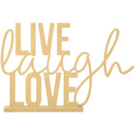 "15.5""X10.25"", W/1.5"" Base - Beyond The Page MDF Live, Laugh, Love Phrase"