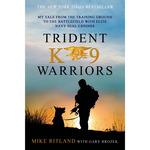 Trident K9 Warriors - St. Martin's Books