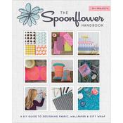 The Spoonflower Handbook - Stewart Tabori & Chang Books