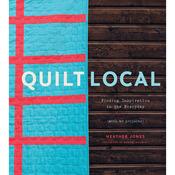 Quilt Local - Stewart Tabori & Chang Books