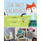 Sew Sweet Creatures - Lark Books