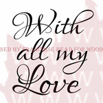 "With All My Love - Woodware Clear Stamps 3.5""X3.5"""