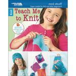 Cool Stuff Teach Me To Knit - Leisure Arts