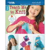 Cool Stuff Teach Me To Knit - Leisure Arts