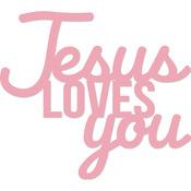 "Jesus Loves You 2.5""X3"" - Kaisercraft Word Die"