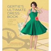 Gertie's Ultimate Dress Book - Stewart Tabori & Chang Books