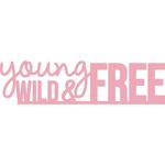"Young, Wild & Free 1.25""X4.5"" - Kaisercraft Word Die"
