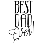 """Best Dad Ever - Gourmet Rubber Stamps Cling Stamps 3.375""""X6.75"""""""