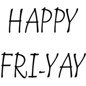 """Happy Fri-Yay - Gourmet Rubber Stamps Cling Stamps 3.75""""X4.75"""""""