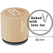 """Baked With Love For - Woodies Mounted Rubber Stamp 1.35"""""""