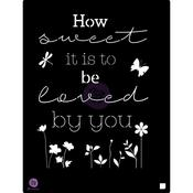 How Sweet It Is To Be Loved By You 9.5x12 Stencil - Prima