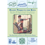 Handy Projects For Boys - Skyhorse Publishing