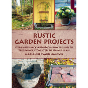 Rustic Garden Projects - Skyhorse Publishing