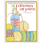I Dream Of Yarn: A Coloring Book - Sterling Publishing