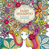 Fairy Shampoo Enchanted Coloring Book - St. Martin's Books