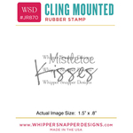 "Mistletoe Kisses - Whipper Snapper Cling Stamp 2.5""X3.5"""