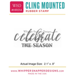 """Celebrate The Season - Whipper Snapper Cling Stamp 2.5""""X3.5"""""""