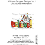"""Believe Santa - Whipper Snapper Cling Stamp 4""""X6"""""""