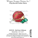 """Not Even A Mouse - Whipper Snapper Cling Stamp 4""""X6"""""""