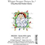 "Santa With Lights - Whipper Snapper Cling Stamp 4""X6"""
