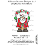 """Santa Believe - Whipper Snapper Cling Stamp 4""""X6"""""""
