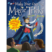 Make Your Own Magic Tricks - Sterling Publishing