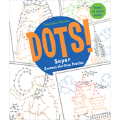 Dots! Super Connect-The-Dots Puzzles - Sterling Publishing