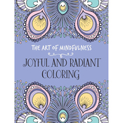 The Art Of Mindfulness: Joyful & Radiant - Lark Books