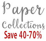 40-70% Off Paper Collections