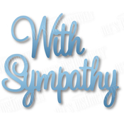 "With Sympathy 2.4""X1.9"" - Dee's Distinctively Dies"