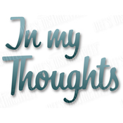 "In My Thoughts 2.3""X1.5"" - Dee's Distinctively Dies"