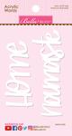 Home & Namaste - Acrylic White Script Words