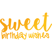 Sweet Birthday Wishes - Sweet Sentiments Hotfoil Stamp Plates