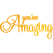 You're Amazing - Sweet Sentiments Hotfoil Stamp Plates