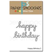 Happy Birthday 2 - Paper Smooches Die