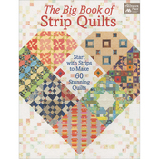 The Big Book Of Strip Quilts - That Patchwork Place