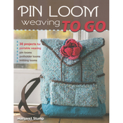 Pin Loom Weaving To Go - Stackpole Books