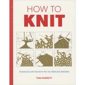 How To Knit - Taunton Press