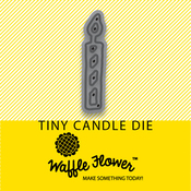 Tiny Candle - Waffle Flower Die