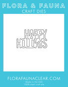 Happy Holidays Stacked - Flora & Fauna Dies