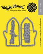 Warm Hands - Waffle Flower Die