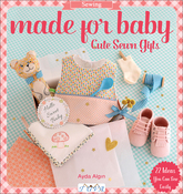 Made For Baby: Cute Sewn Gifts - Tuva Publishing