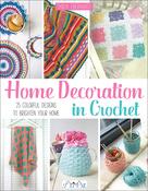 Home Decoration In Crochet - Tuva Publishing