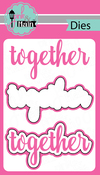 Together - Pink & Main Dies