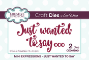 Mini Expressions-Just Wanted To Say - Creative Expressions Craft Dies By Sue Wilson